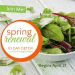 Spring  Renewal 10 Day Detox