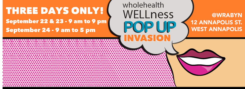 Wholehealth WELLness Pop Up Invasion, Annapolis, MD - Whole Health Designs